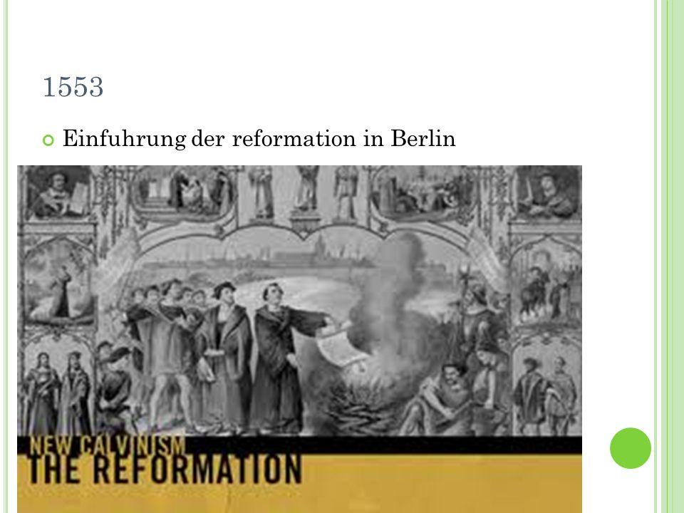 1553 Einfuhrung der reformation in Berlin