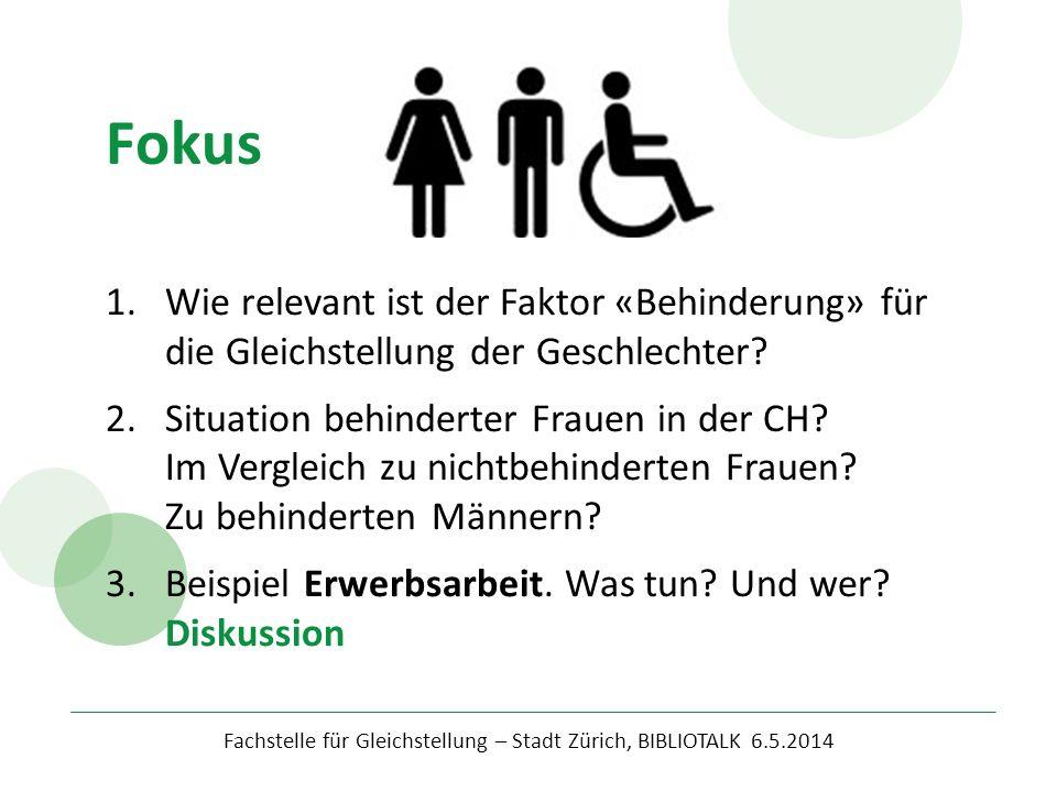 1.Wie relevant ist der Faktor «Behinderung» für die Gleichstellung der Geschlechter? 2.Situation behinderter Frauen in der CH? Im Vergleich zu nichtbe