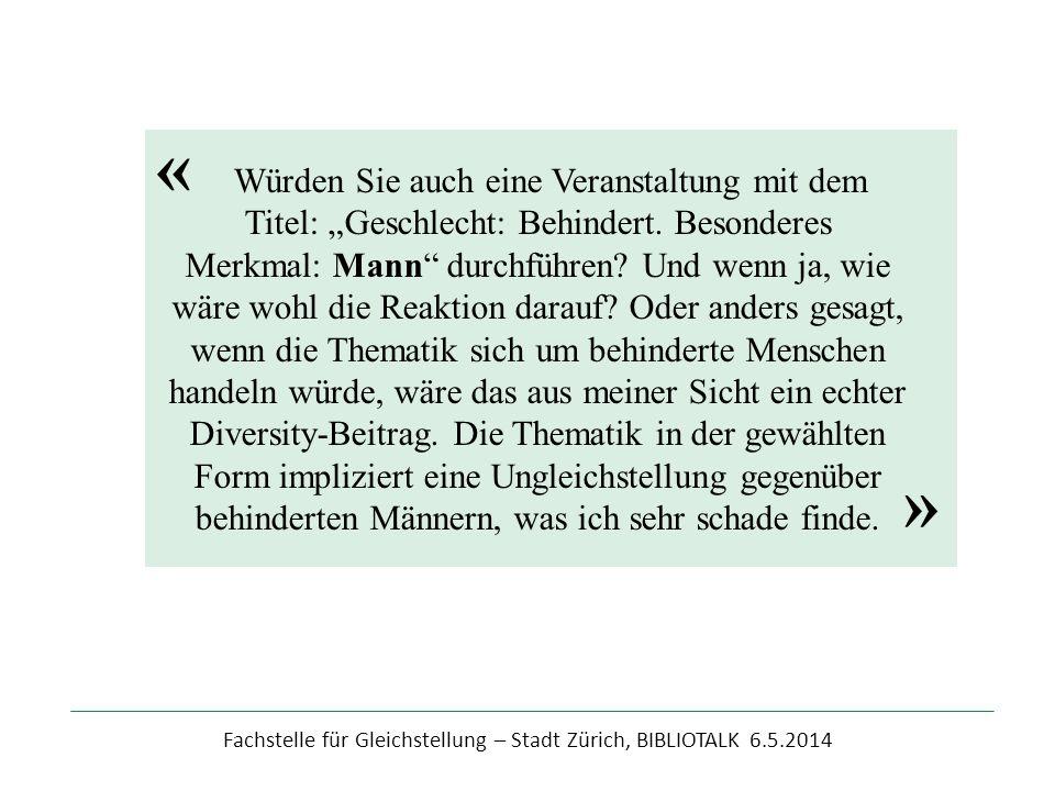 """Fachstelle für Gleichstellung – Stadt Zürich, BIBLIOTALK 6.5.2014 Würden Sie auch eine Veranstaltung mit dem Titel: """"Geschlecht: Behindert. Besonderes"""
