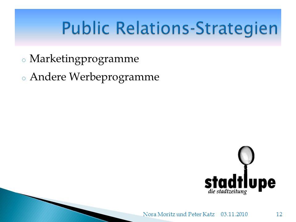 o Marketingprogramme o Andere Werbeprogramme 03.11.2010 Nora Moritz und Peter Katz 12