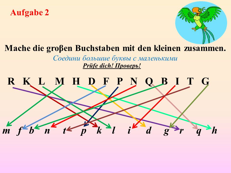 Aufgabe 2 Mache die groβen Buchstaben mit den kleinen zusammen.
