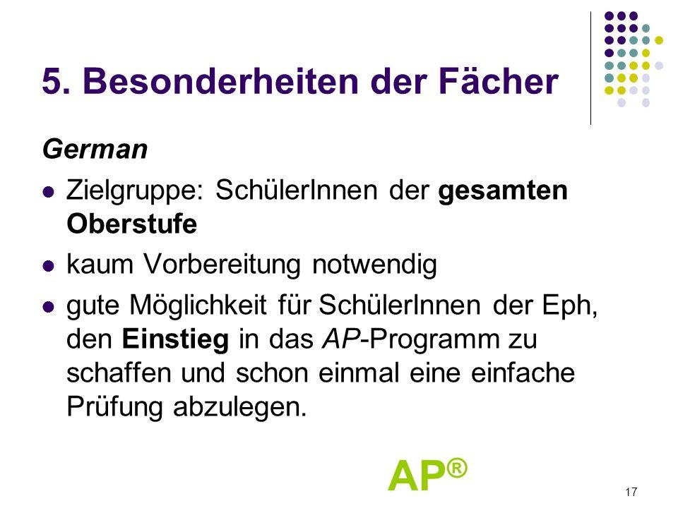 5. Besonderheiten der Fächer German Zielgruppe: SchülerInnen der gesamten Oberstufe kaum Vorbereitung notwendig gute Möglichkeit für SchülerInnen der