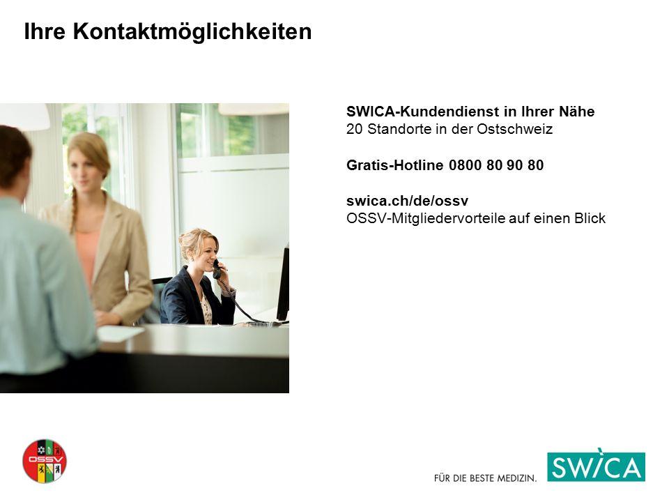 Ihre Kontaktmöglichkeiten SWICA-Kundendienst in Ihrer Nähe 20 Standorte in der Ostschweiz Gratis-Hotline 0800 80 90 80 swica.ch/de/ossv OSSV-Mitgliede