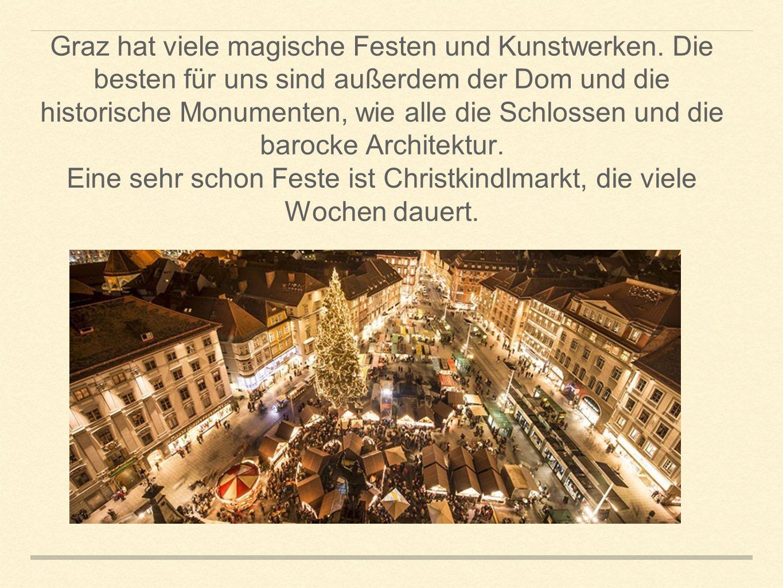 Graz hat viele magische Festen und Kunstwerken.