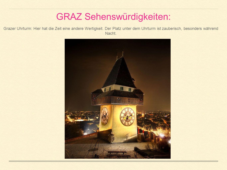 GRAZ Sehenswürdigkeiten: Grazer Uhrturm: Hier hat die Zeit eine andere Wertigkeit.