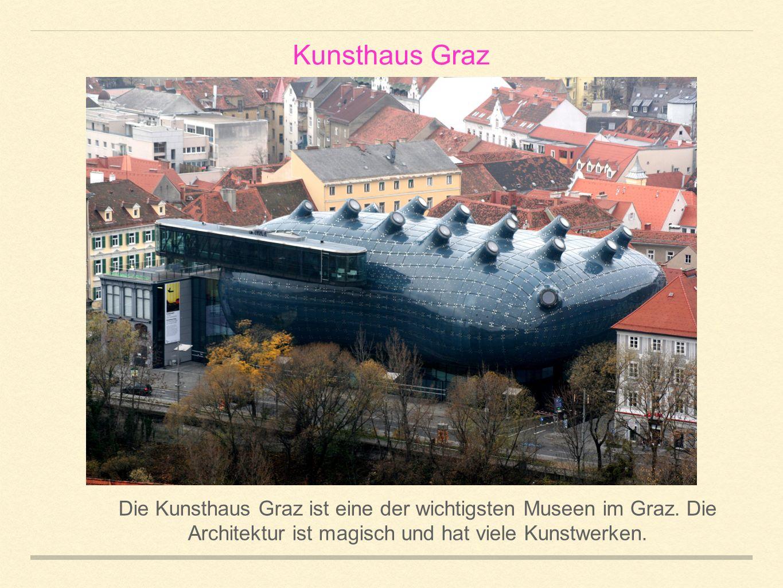 Kunsthaus Graz Die Kunsthaus Graz ist eine der wichtigsten Museen im Graz.
