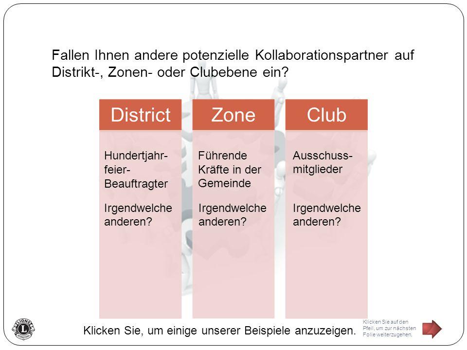 Fallen Ihnen andere potenzielle Kollaborationspartner auf Distrikt-, Zonen- oder Clubebene ein.
