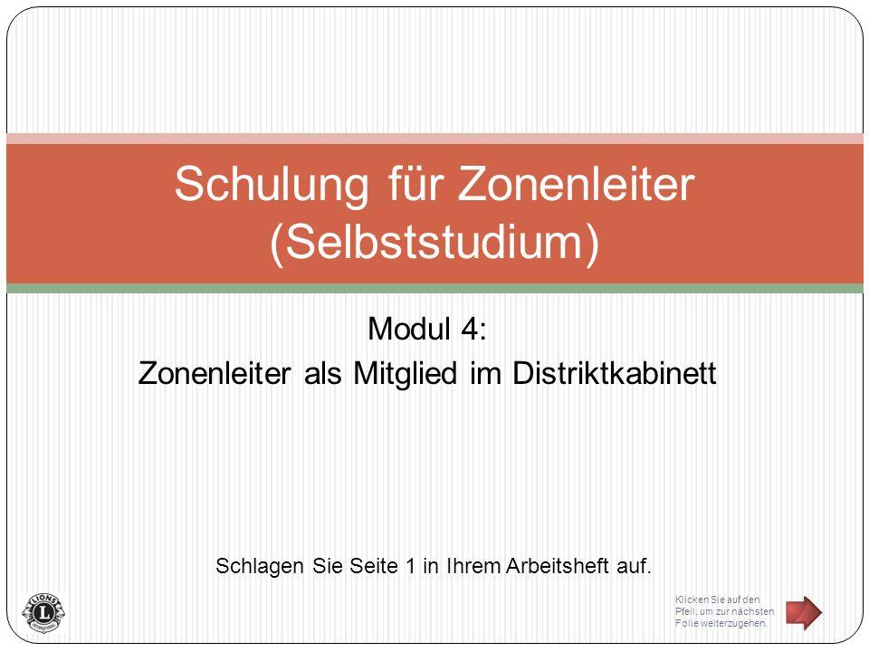 Modul 4: Zonenleiter als Mitglied im Distriktkabinett Schulung für Zonenleiter (Selbststudium) Schlagen Sie Seite 1 in Ihrem Arbeitsheft auf.