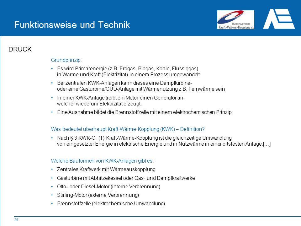 25 Funktionsweise und Technik Grundprinzip: Es wird Primärenergie (z.B.