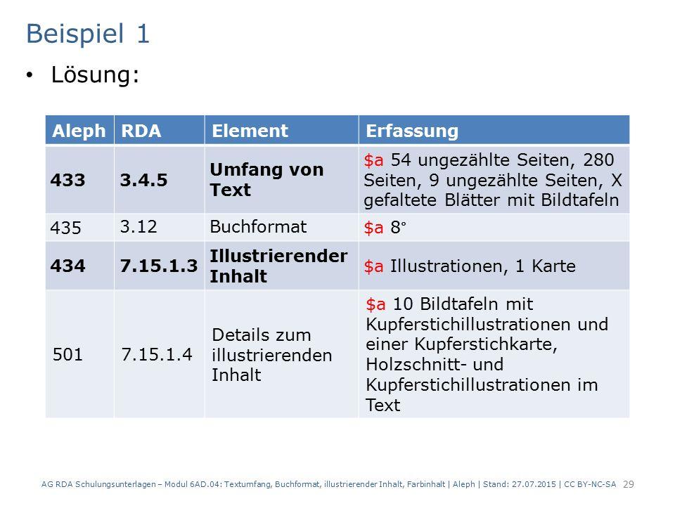 Beispiel 1 Lösung: AG RDA Schulungsunterlagen – Modul 6AD.04: Textumfang, Buchformat, illustrierender Inhalt, Farbinhalt | Aleph | Stand: 27.07.2015 |
