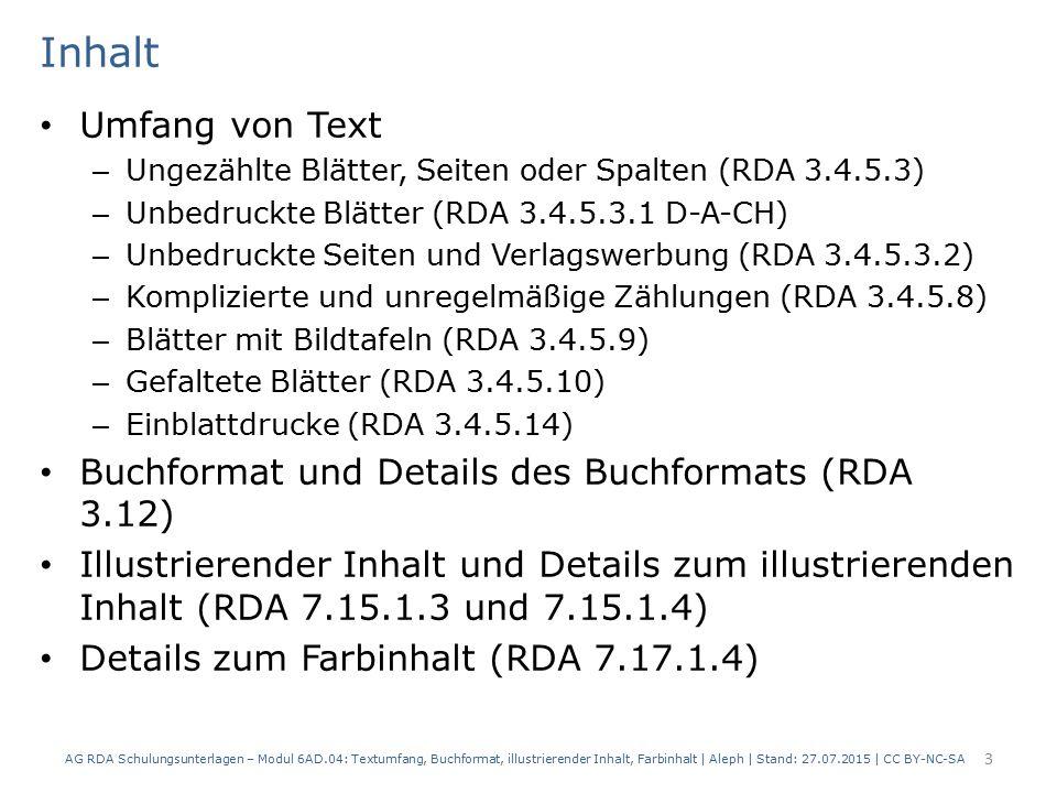 Inhalt Umfang von Text – Ungezählte Blätter, Seiten oder Spalten (RDA 3.4.5.3) – Unbedruckte Blätter (RDA 3.4.5.3.1 D-A-CH) – Unbedruckte Seiten und V