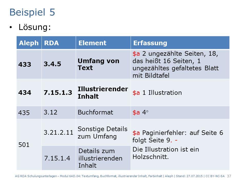 Beispiel 5 Lösung: AG RDA Schulungsunterlagen – Modul 6AD.04: Textumfang, Buchformat, illustrierender Inhalt, Farbinhalt | Aleph | Stand: 27.07.2015 |