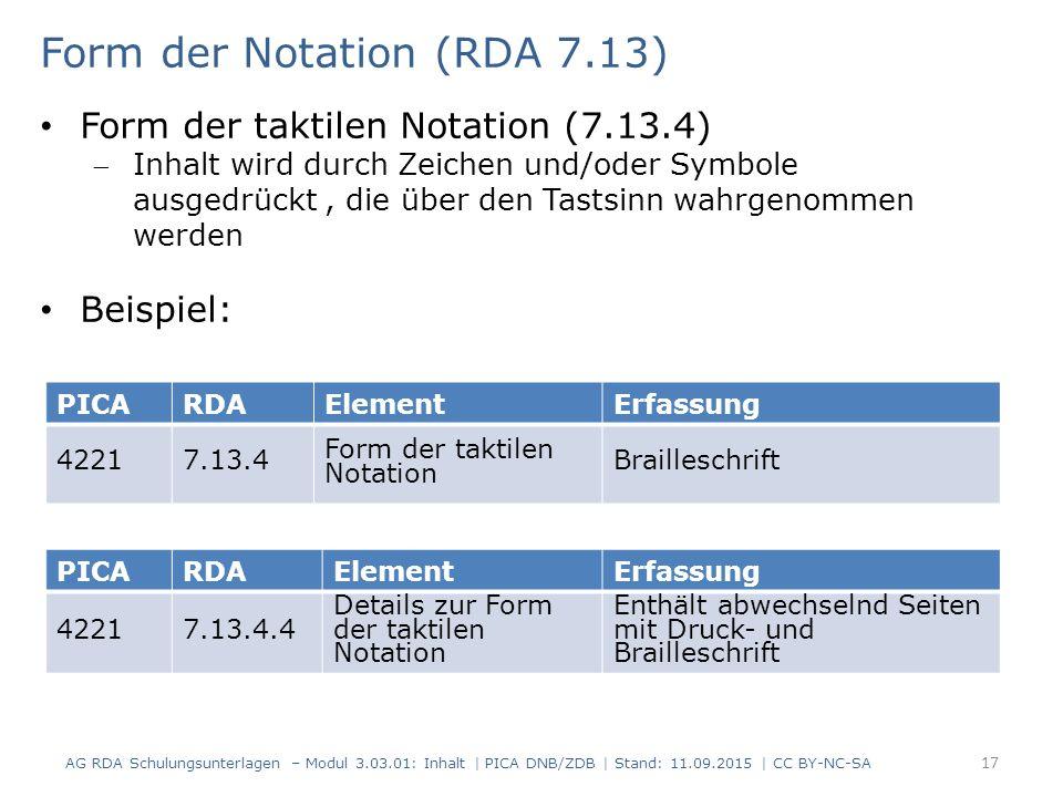 PICARDAElementErfassung 42217.13.4 Form der taktilen Notation Brailleschrift Form der Notation (RDA 7.13) Form der taktilen Notation (7.13.4) Inhalt