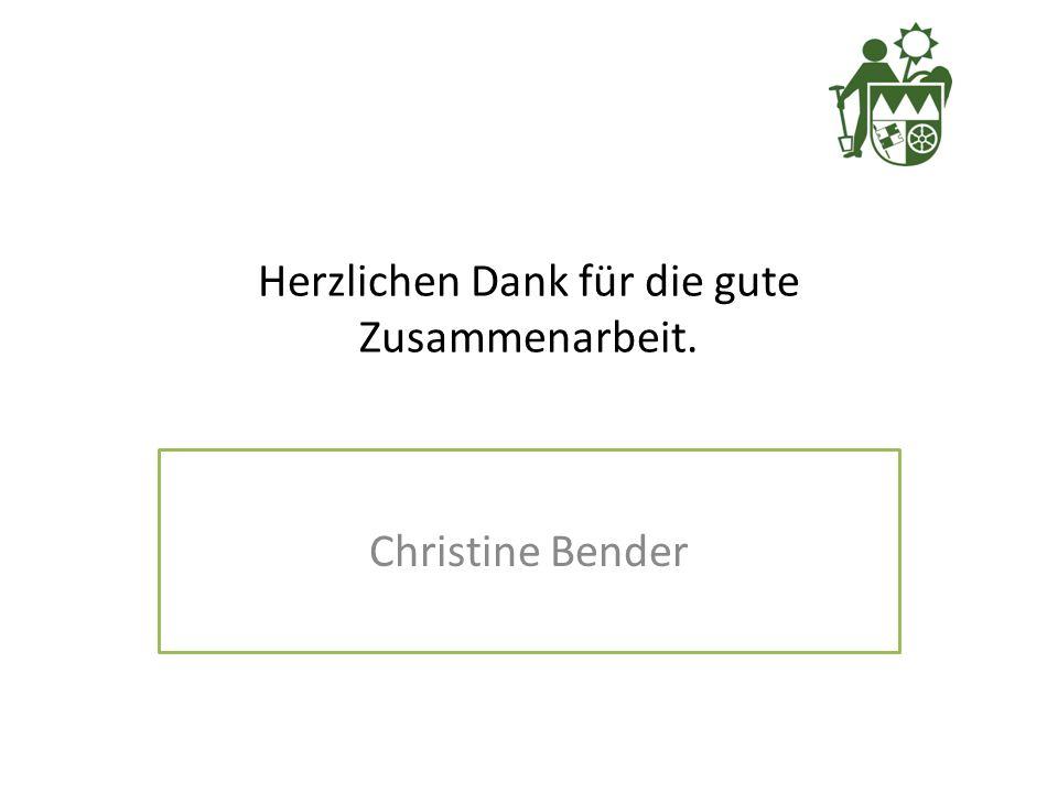 Herzlichen Dank für die gute Zusammenarbeit. Christine Bender