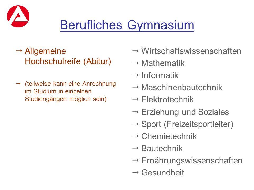Berufliches Gymnasium  Allgemeine Hochschulreife (Abitur)  (teilweise kann eine Anrechnung im Studium in einzelnen Studiengängen möglich sein)  Wir