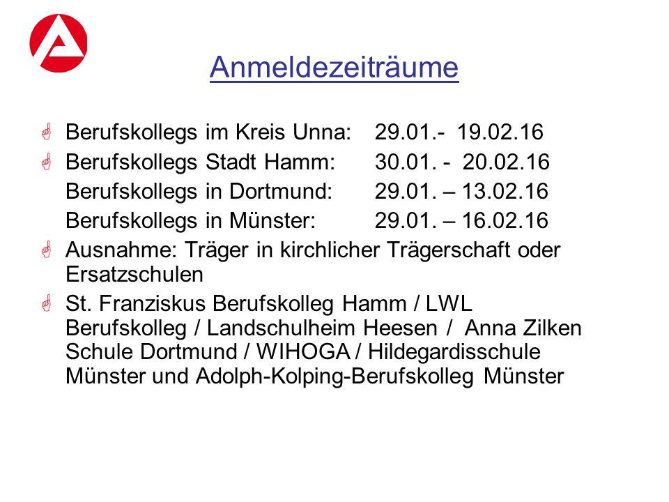 Anmeldezeiträume  Berufskollegs im Kreis Unna: 29.01.- 19.02.16  Berufskollegs Stadt Hamm: 30.01. - 20.02.16 Berufskollegs in Dortmund:29.01. – 13.0