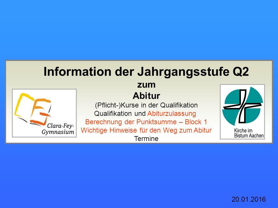 Information der Jahrgangsstufe Q2 zum Abitur (Pflicht-)Kurse in der Qualifikation Qualifikation und Abiturzulassung Berechnung der Punktsumme – Block