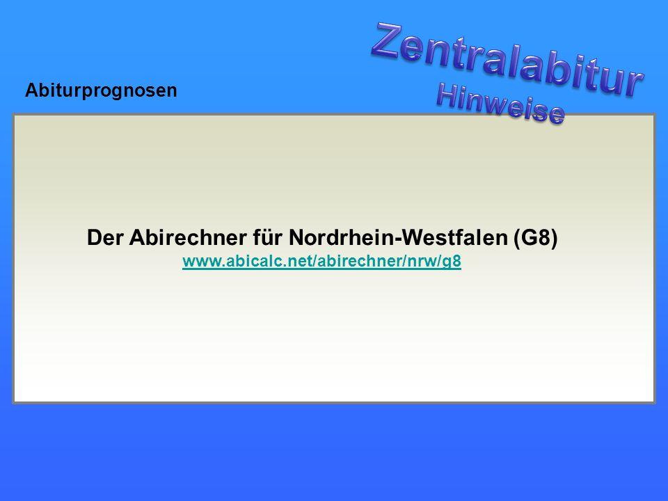 Abiturprognosen Der Abirechner für Nordrhein-Westfalen (G8) www.abicalc.net/abirechner/nrw/g8