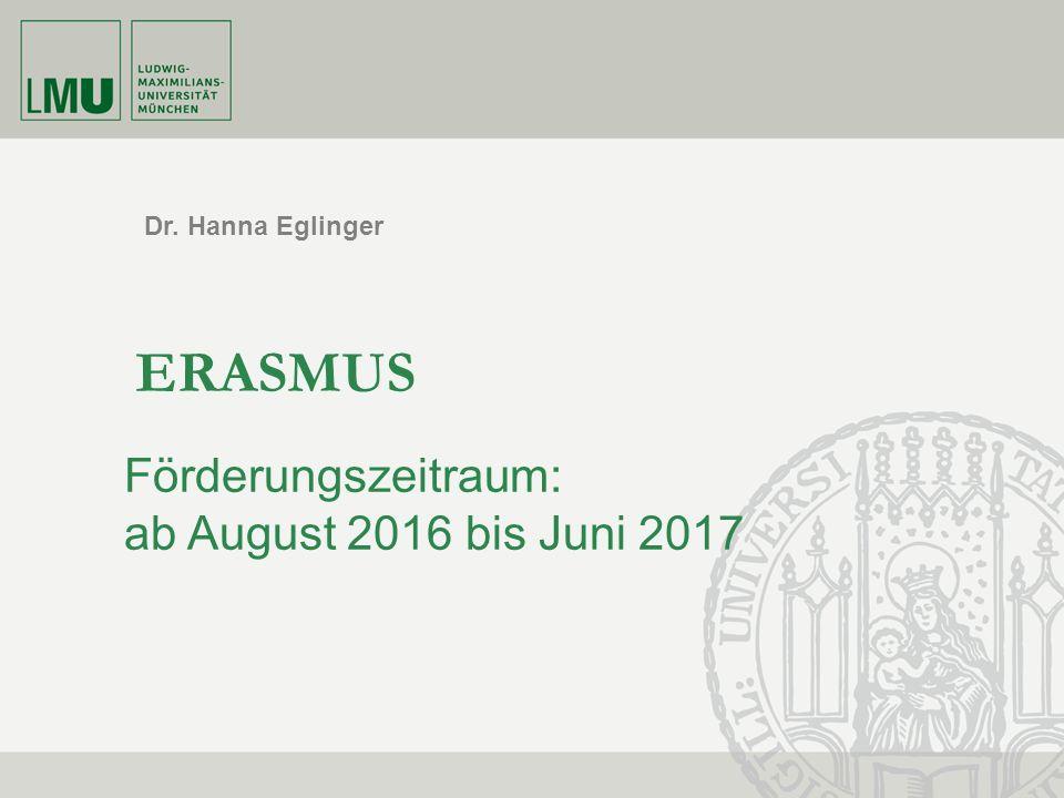 Dr. Hanna Eglinger ERASMUS Förderungszeitraum: ab August 2016 bis Juni 2017