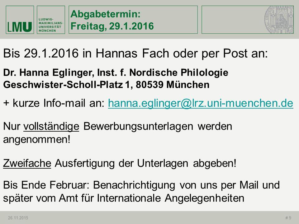 Abgabetermin: Freitag, 29.1.2016 26.11.2015# 9 Bis 29.1.2016 in Hannas Fach oder per Post an: Dr. Hanna Eglinger, Inst. f. Nordische Philologie Geschw
