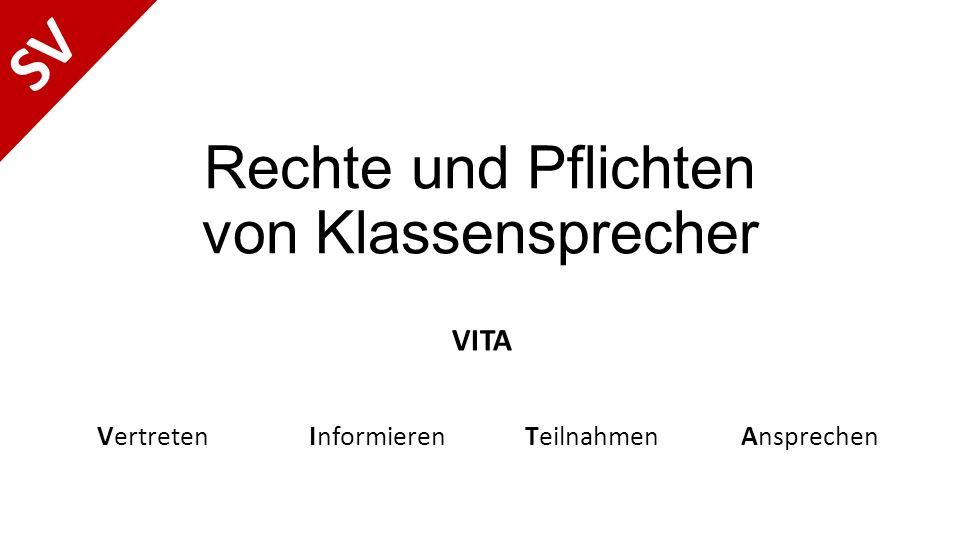 Rechte und Pflichten von Klassensprecher VITA VertretenInformierenTeilnahmenAnsprechen SV