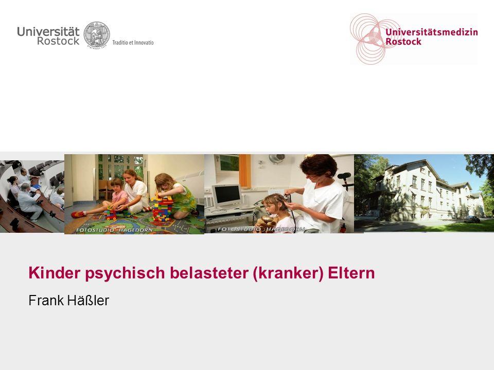 Universitätsmedizin Rostock 2 Inhalt Einführung Epidemiologie allgemein Epidemiologie psychisch kranker Eltern FASD gleichgeschlechtliche Eltern