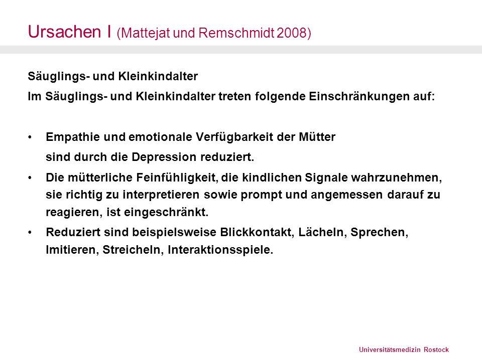 Universitätsmedizin Rostock Ursachen II Kindergarten- und Grundschulalter Die Mütter nehmen die Kinder als besonders schwierig wahr.
