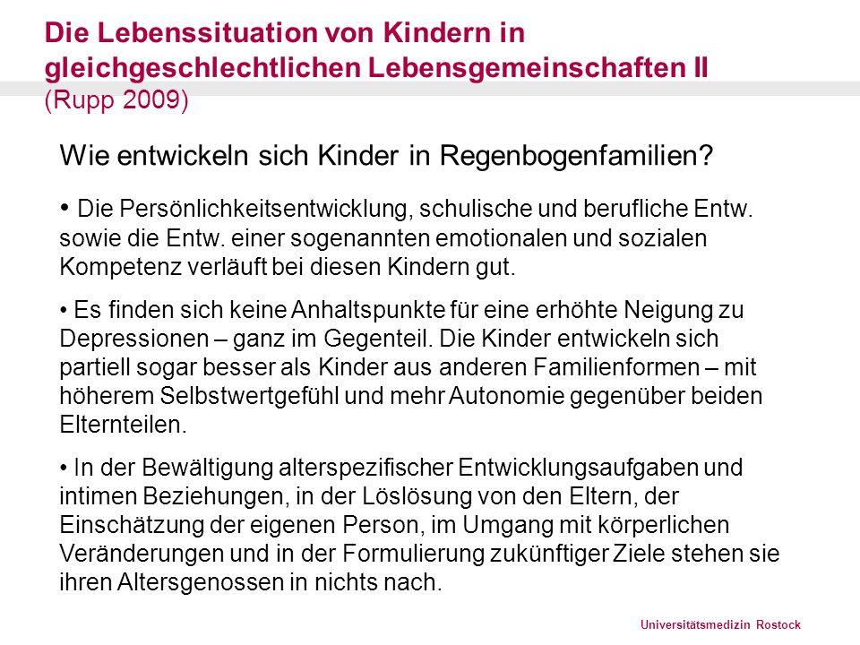 Universitätsmedizin Rostock Die Lebenssituation von Kindern in gleichgeschlechtlichen Lebensgemeinschaften III (Rupp 2009) WoherstammendieKinderinEingetragenenLebenspartnerschaften.