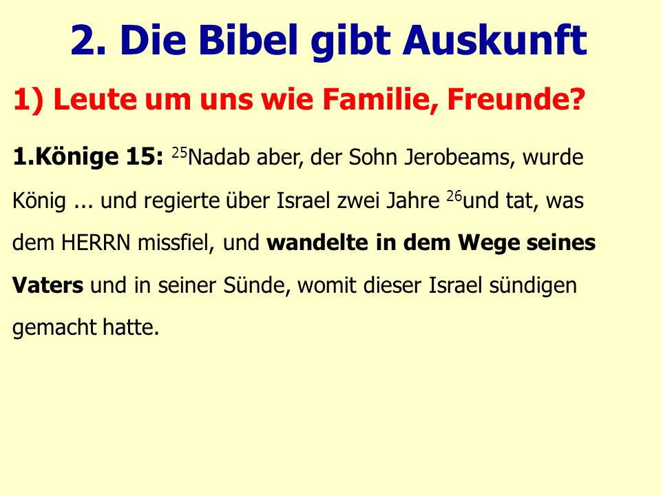 1.Könige 15: 25 Nadab aber, der Sohn Jerobeams, wurde König...