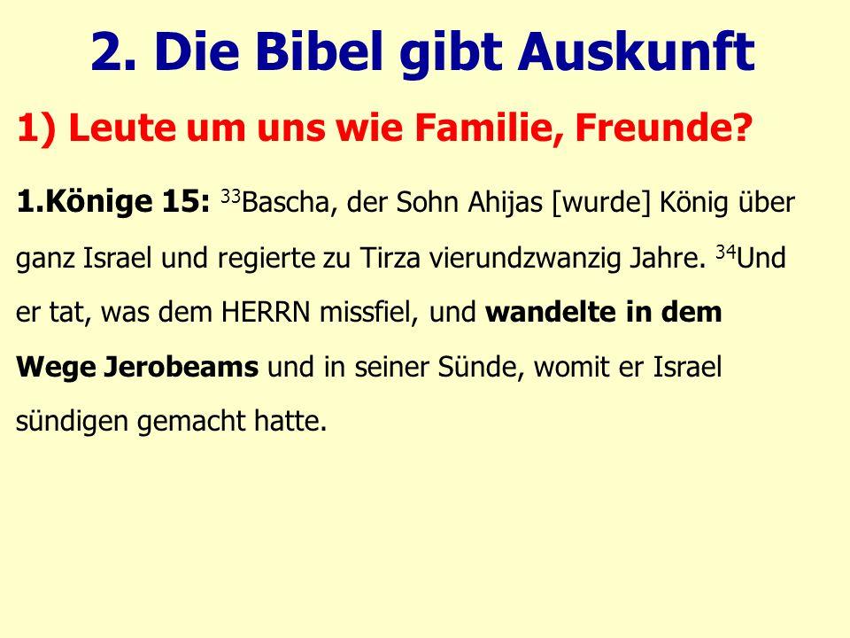 1.Könige 15: 33 Bascha, der Sohn Ahijas [wurde] König über ganz Israel und regierte zu Tirza vierundzwanzig Jahre. 34 Und er tat, was dem HERRN missfi