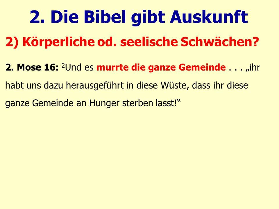 """2. Mose 16: 2 Und es murrte die ganze Gemeinde... """"ihr habt uns dazu herausgeführt in diese Wüste, dass ihr diese ganze Gemeinde an Hunger sterben las"""
