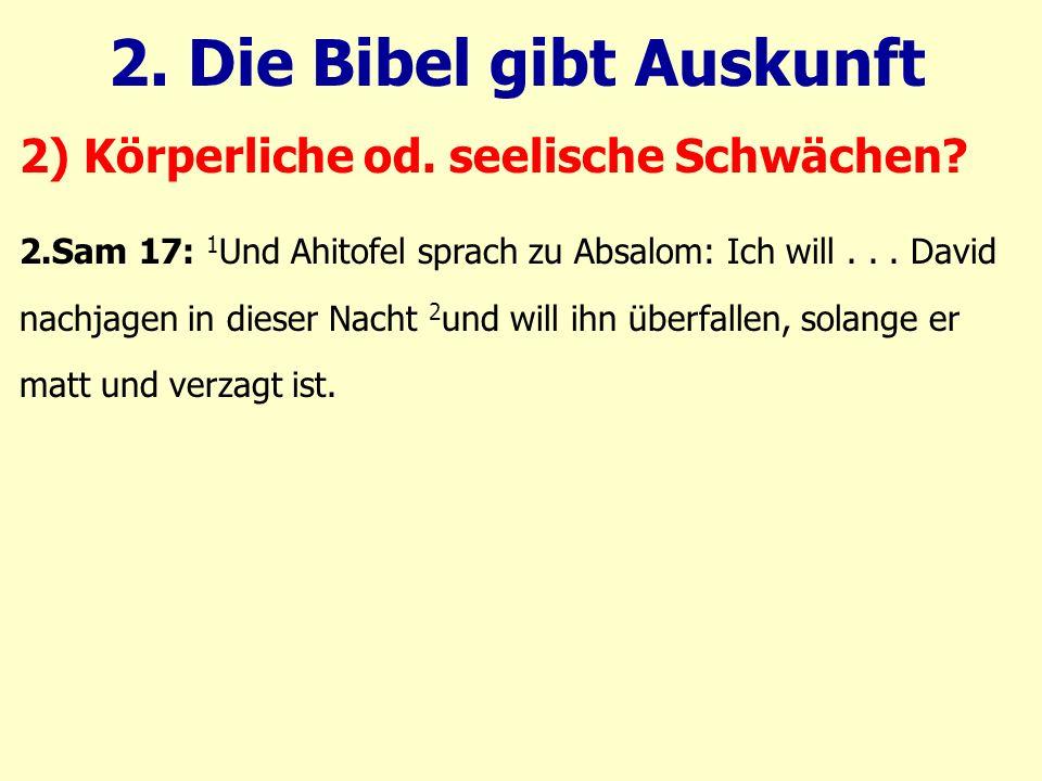 2.Sam 17: 1 Und Ahitofel sprach zu Absalom: Ich will... David nachjagen in dieser Nacht 2 und will ihn überfallen, solange er matt und verzagt ist. 2)