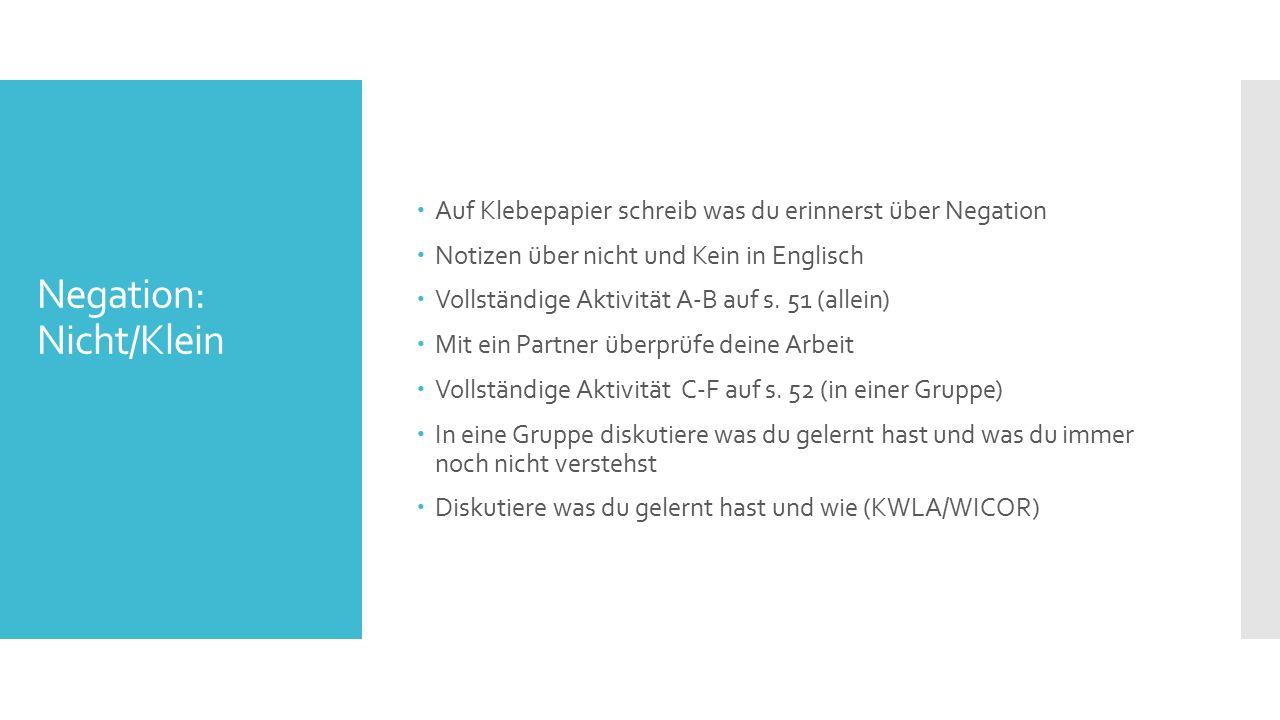 Negation: Nicht/Klein  Auf Klebepapier schreib was du erinnerst über Negation  Notizen über nicht und Kein in Englisch  Vollständige Aktivität A-B