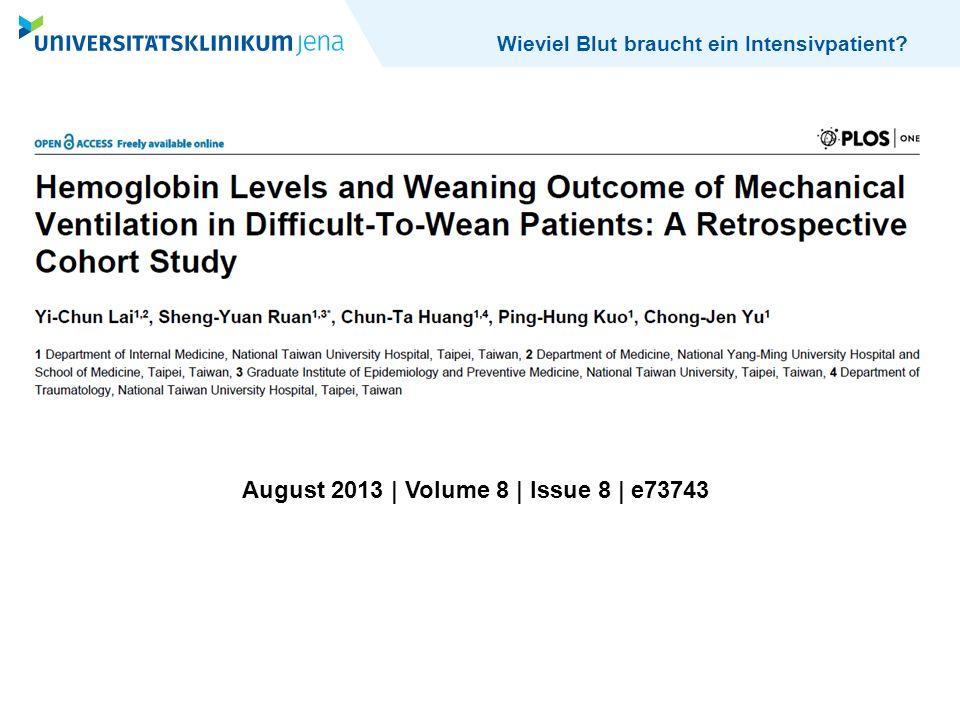 Wieviel Blut braucht ein Intensivpatient? August 2013 | Volume 8 | Issue 8 | e73743