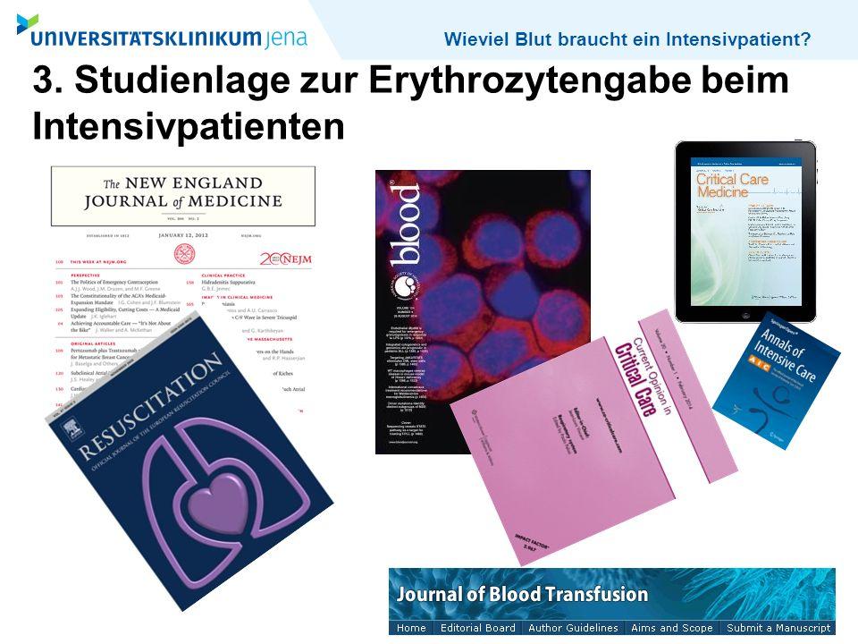 Wieviel Blut braucht ein Intensivpatient? 3. Studienlage zur Erythrozytengabe beim Intensivpatienten