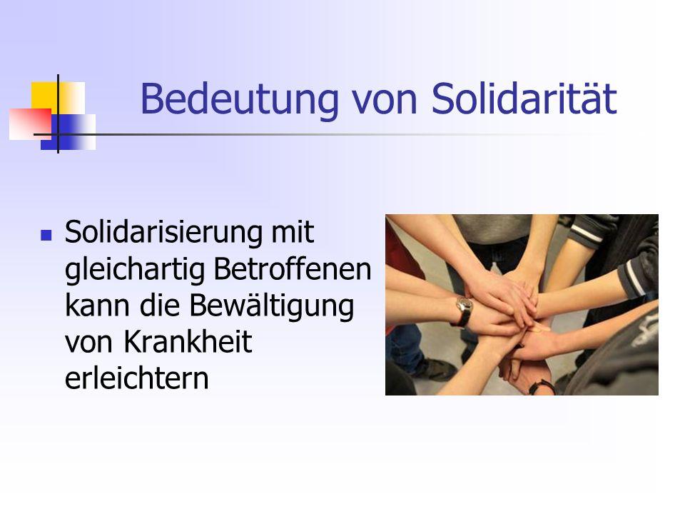 Bedeutung von Solidarität Solidarisierung mit gleichartig Betroffenen kann die Bewältigung von Krankheit erleichtern