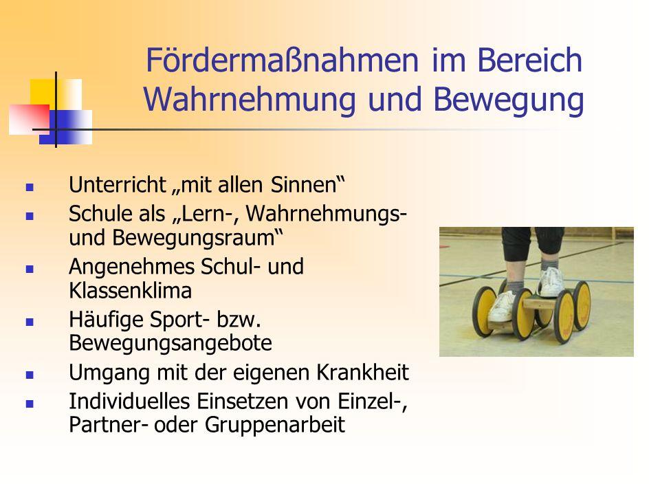 """Fördermaßnahmen im Bereich Wahrnehmung und Bewegung Unterricht """"mit allen Sinnen Schule als """"Lern-, Wahrnehmungs- und Bewegungsraum Angenehmes Schul- und Klassenklima Häufige Sport- bzw."""