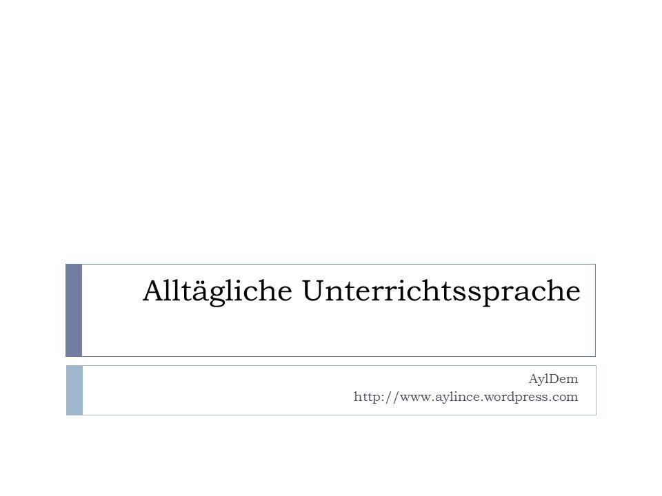 Alltägliche Unterrichtssprache AylDem http://www.aylince.wordpress.com