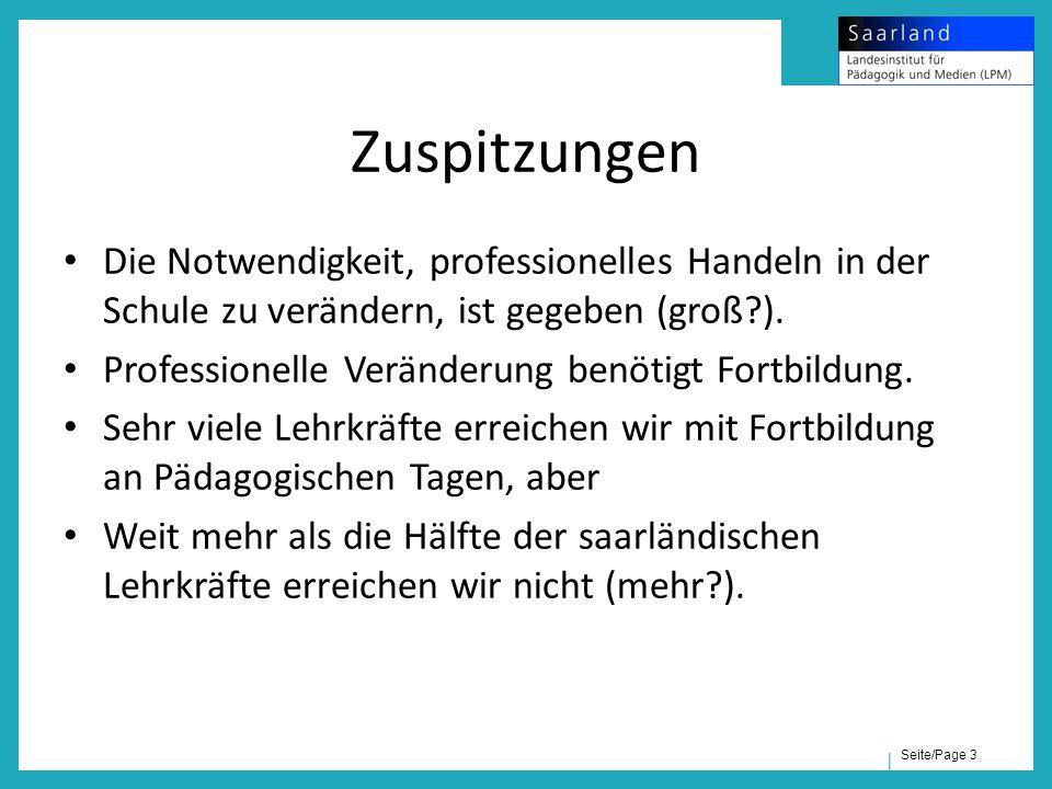 Seite/Page 3 Zuspitzungen Die Notwendigkeit, professionelles Handeln in der Schule zu verändern, ist gegeben (groß?). Professionelle Veränderung benöt