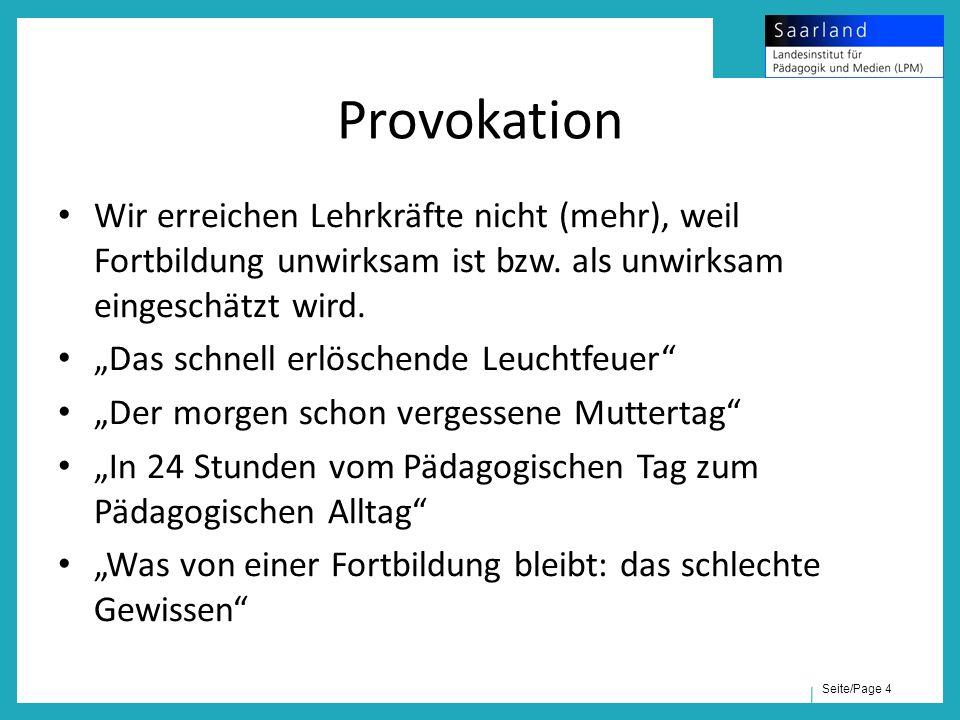 """Seite/Page 4 Provokation Wir erreichen Lehrkräfte nicht (mehr), weil Fortbildung unwirksam ist bzw. als unwirksam eingeschätzt wird. """"Das schnell erlö"""