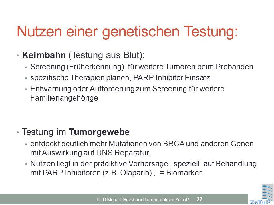 Nutzen einer genetischen Testung: Keimbahn (Testung aus Blut): Screening (Früherkennung) für weitere Tumoren beim Probanden spezifische Therapien plan