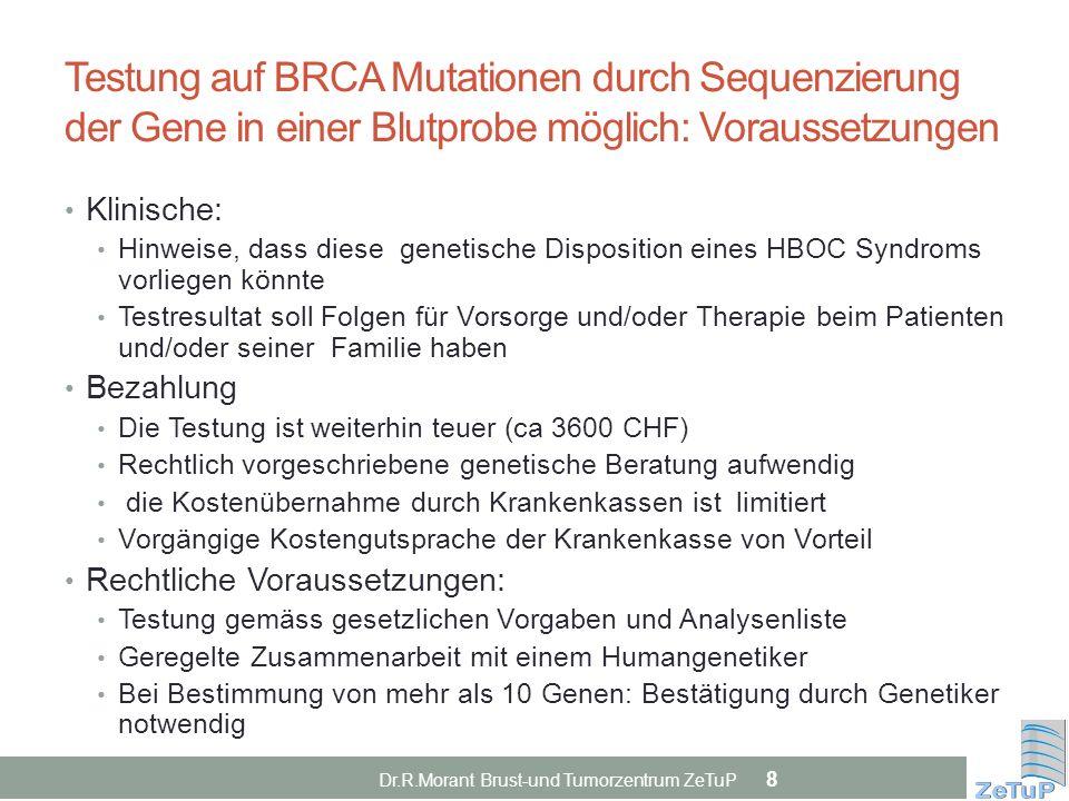 Testung auf BRCA Mutationen durch Sequenzierung der Gene in einer Blutprobe möglich: Voraussetzungen Klinische: Hinweise, dass diese genetische Dispos