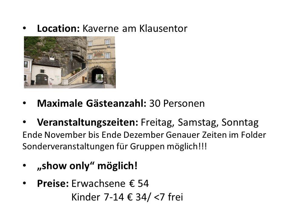 Location: Kaverne am Klausentor Maximale Gästeanzahl: 30 Personen Veranstaltungszeiten: Freitag, Samstag, Sonntag Ende November bis Ende Dezember Gena
