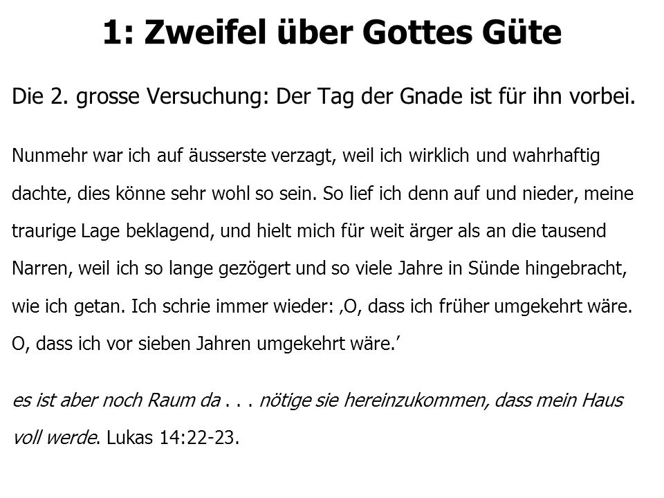 1: Zweifel über Gottes Güte Die 2.grosse Versuchung: Der Tag der Gnade ist für ihn vorbei.