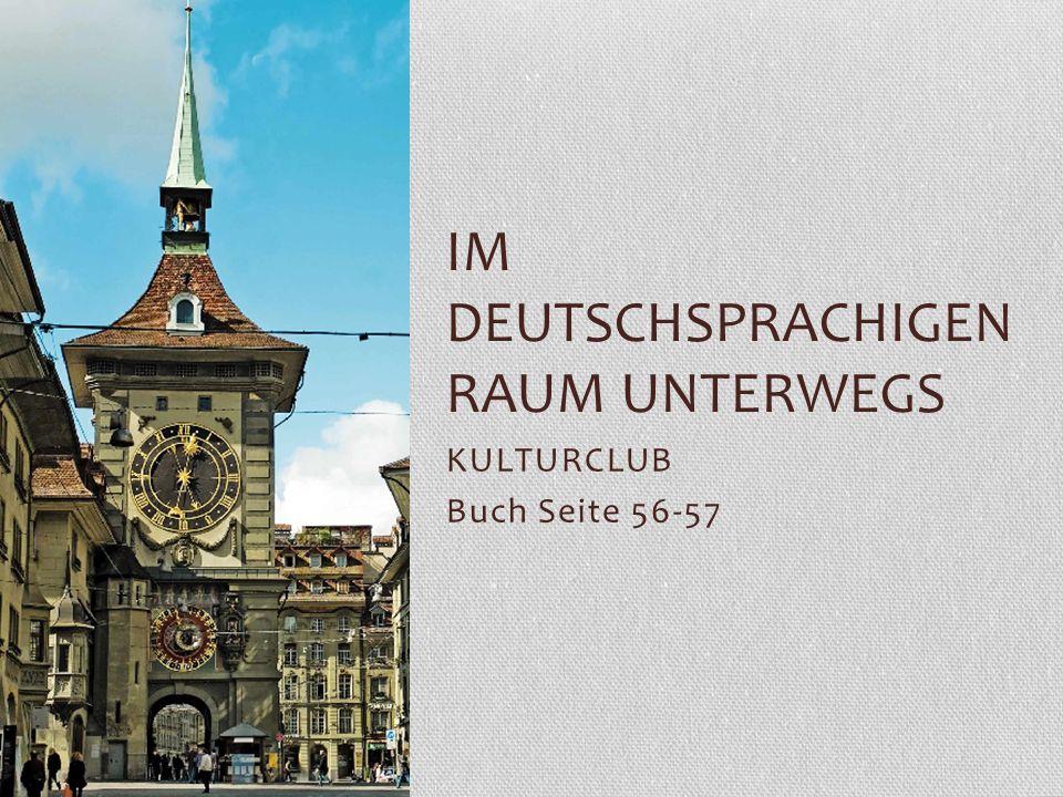 KULTURCLUB Buch Seite 56-57 IM DEUTSCHSPRACHIGEN RAUM UNTERWEGS