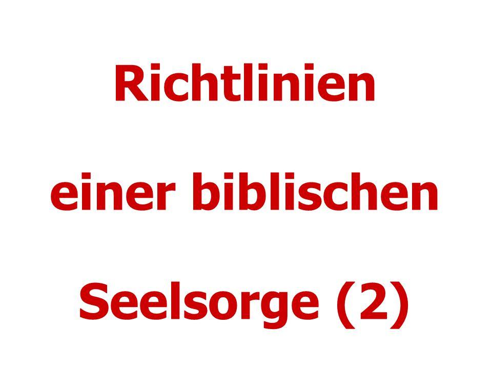 Richtlinien einer biblischen Seelsorge (2)