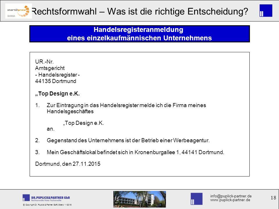 18 Rechtsformwahl – Was ist die richtige Entscheidung? info@puplick-partner.de www.puplick-partner.de © Copyright Dr. Puplick & Partner GbR, Stand 11/