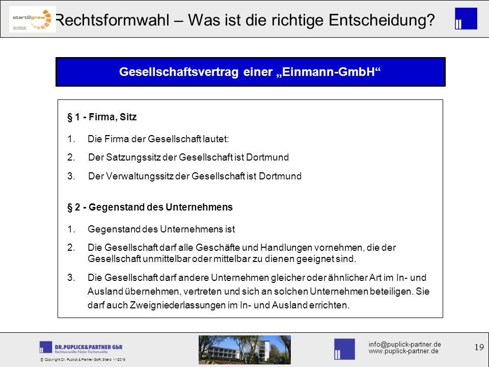 19 Rechtsformwahl – Was ist die richtige Entscheidung? info@puplick-partner.de www.puplick-partner.de © Copyright Dr. Puplick & Partner GbR, Stand 11/