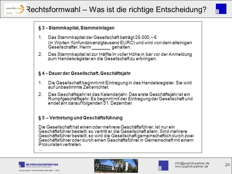 20 Rechtsformwahl – Was ist die richtige Entscheidung? info@puplick-partner.de www.puplick-partner.de © Copyright Dr. Puplick & Partner GbR, Stand 11/