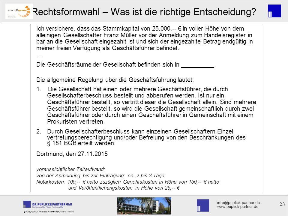 23 Rechtsformwahl – Was ist die richtige Entscheidung? info@puplick-partner.de www.puplick-partner.de © Copyright Dr. Puplick & Partner GbR, Stand 11/